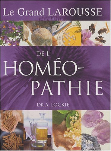 Le grand larousse de l homeopathie